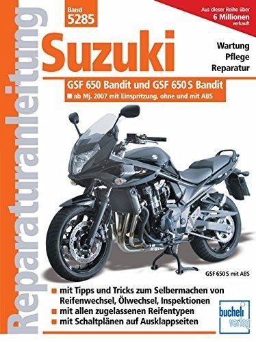 Reparaturanleitung Suzuki GSF 650 Bandit ab Modelljahr 2007