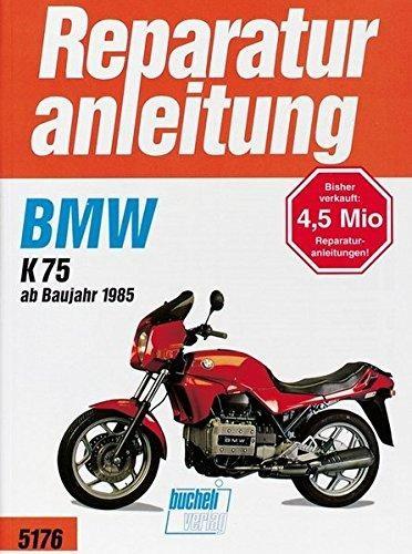 Reparaturanleitung BMW K 75 (ab Baujahr 1985)