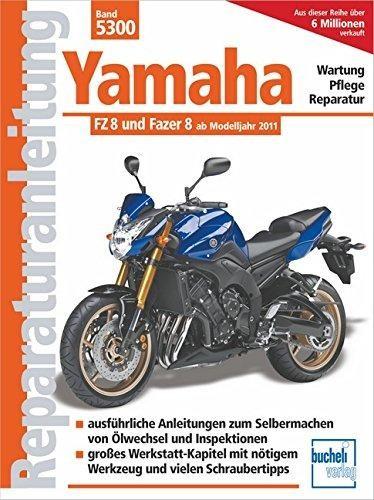 Reparaturanleitung Yamaha FZ 8 und Fazer 8 ab Modelljahr 2011