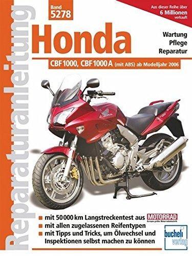 Reparaturanleitungen Honda CBF 1000 / CBF 1000 A: ab Modelljahr 2006