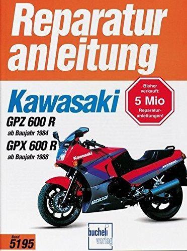 Reparaturanleitungen Kawasaki GPZ 600 R (ab Baujahr 1984) GPX 600R (ab Baujahr 1988)