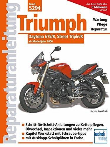 Reparaturanleitung Triumph Daytona 675/R, Street Triple/R: ab Modelljahr 2006