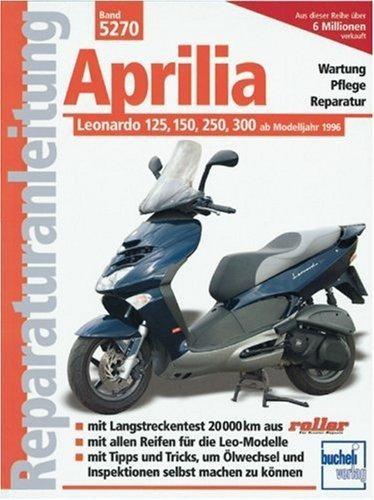Reparaturanleitung Aprilia Leonardo 125, 150, 250, 300: Ab Modelljahr 1996