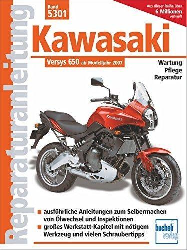 Reparaturanleitung Kawasaki Versys 650 ccm: mit und ohne ABS ab Modelljahr 2007