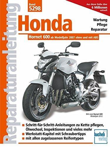 Reparaturanleitung Honda Hornet 600 (PC 41): Einspritzer ohne und mit ABS ab Modelljahr 2007