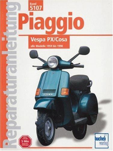 Reparaturanleitung Piaggio Vespa PX / Cosa alle Modelle 1959 bis 1998