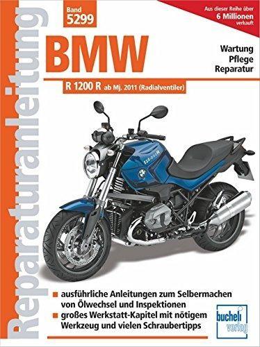 Reparaturanleitung BMW R 1200 R: mit Radialventilzylinderkopf am Modelljahr 2011